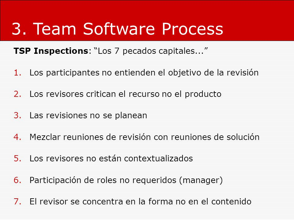 3. Team Software Process TSP Inspections: Los 7 pecados capitales...