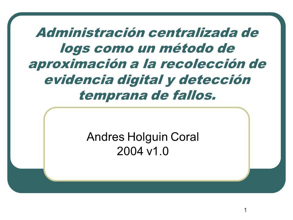 Administración centralizada de logs como un método de aproximación a la recolección de evidencia digital y detección temprana de fallos.