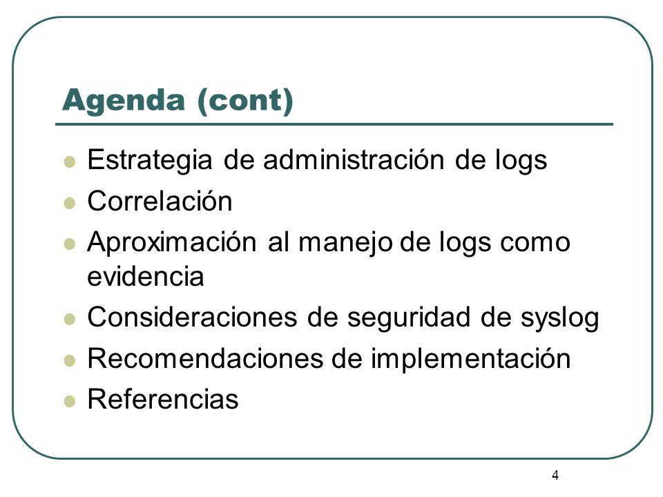 Agenda (cont) Estrategia de administración de logs Correlación