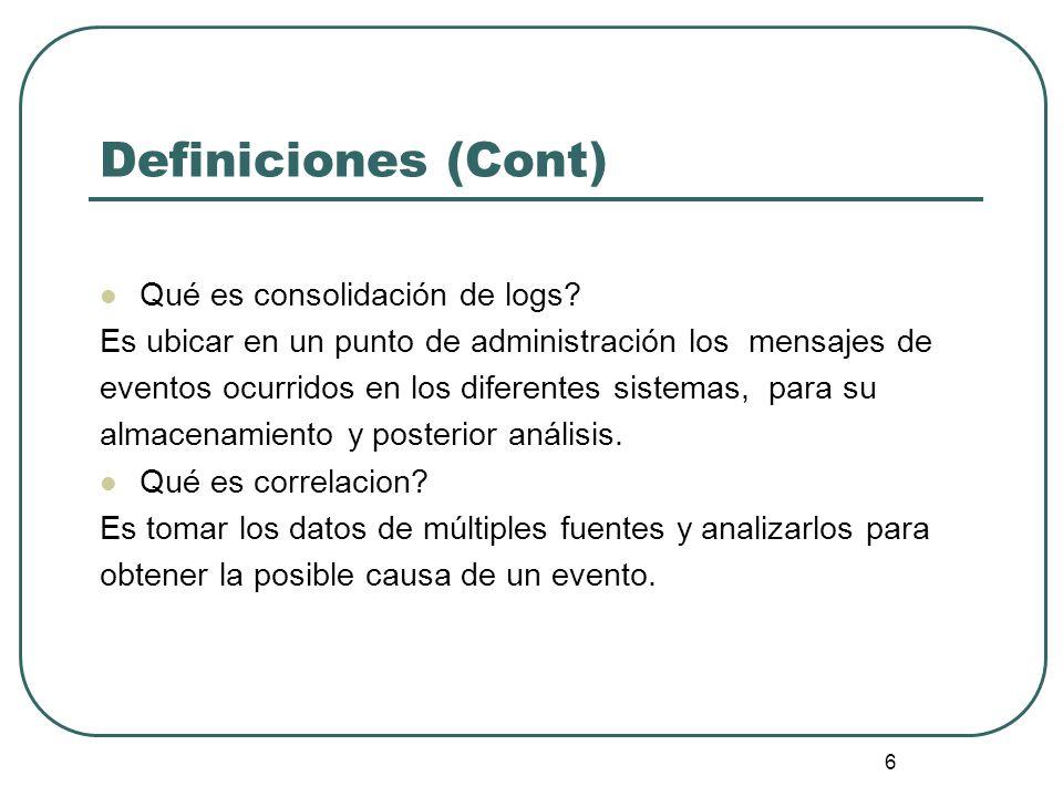 Definiciones (Cont) Qué es consolidación de logs