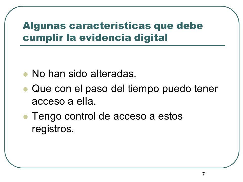 Algunas características que debe cumplir la evidencia digital