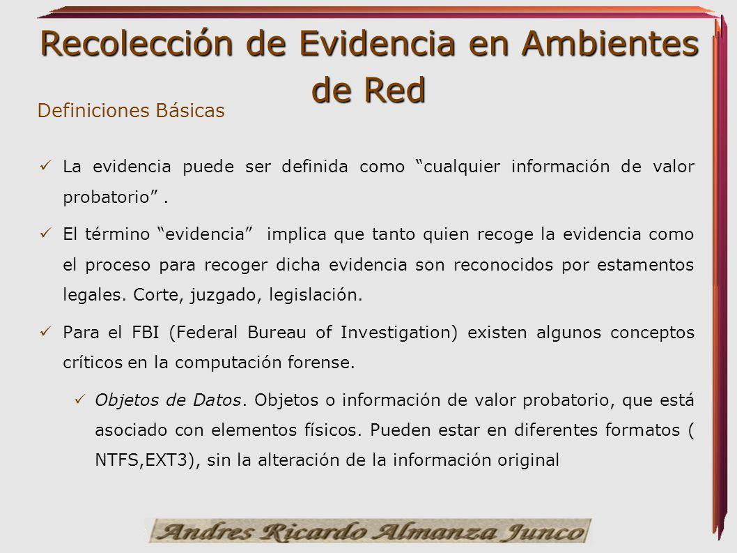 Definiciones Básicas La evidencia puede ser definida como cualquier información de valor probatorio .