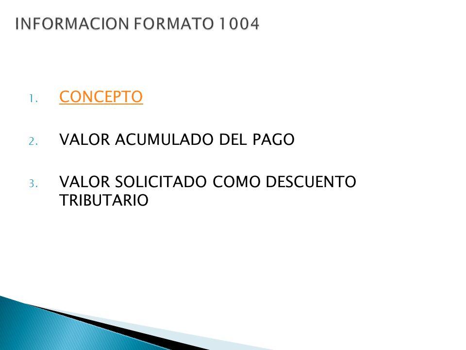 INFORMACION FORMATO 1004 CONCEPTO VALOR ACUMULADO DEL PAGO