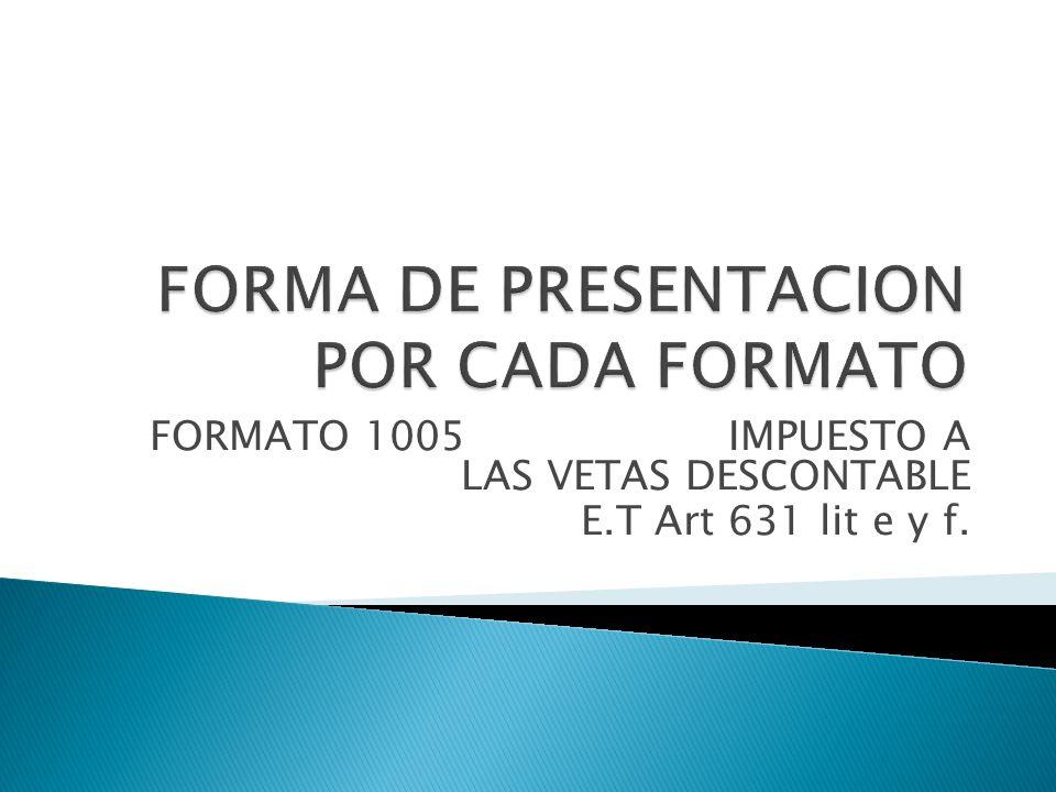 FORMA DE PRESENTACION POR CADA FORMATO