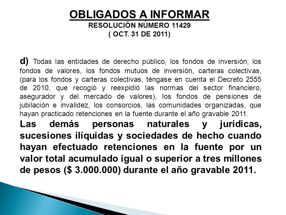OBLIGADOS A INFORMAR RESOLUCIÓN NÚMERO 11429. ( OCT. 31 DE 2011)