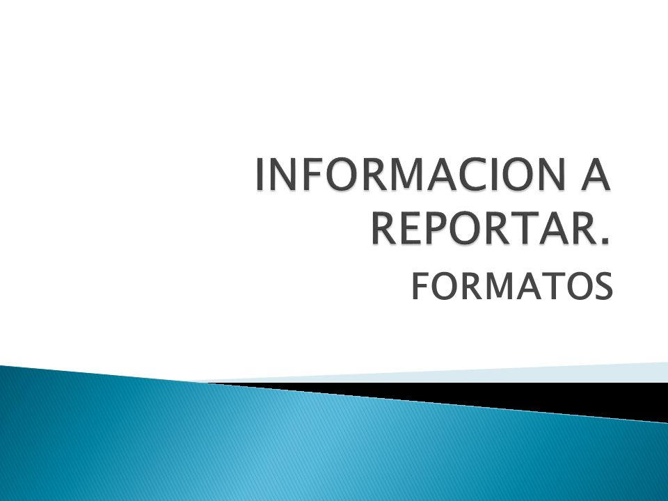 INFORMACION A REPORTAR.