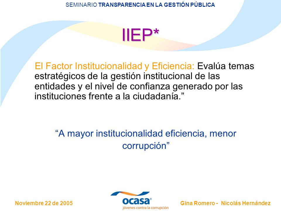 A mayor institucionalidad eficiencia, menor