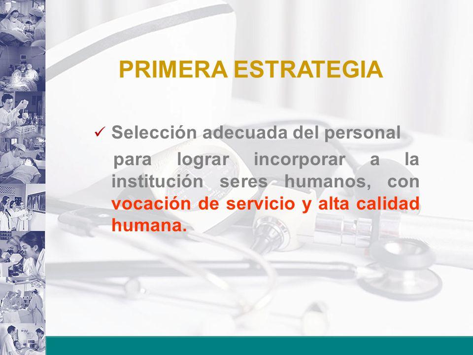 PRIMERA ESTRATEGIA Selección adecuada del personal