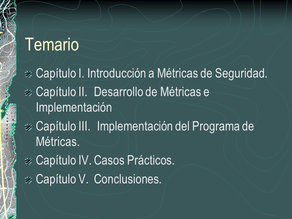Temario Capítulo I. Introducción a Métricas de Seguridad.