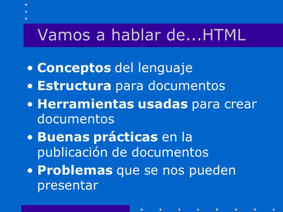 Vamos a hablar de...HTML Conceptos del lenguaje