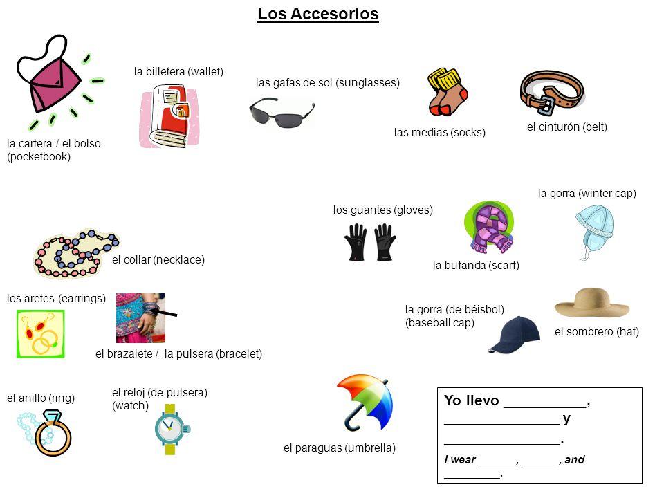 Los Accesorios Yo llevo __________, ______________ y ______________.