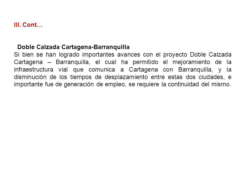 III. Cont… Doble Calzada Cartagena-Barranquilla.