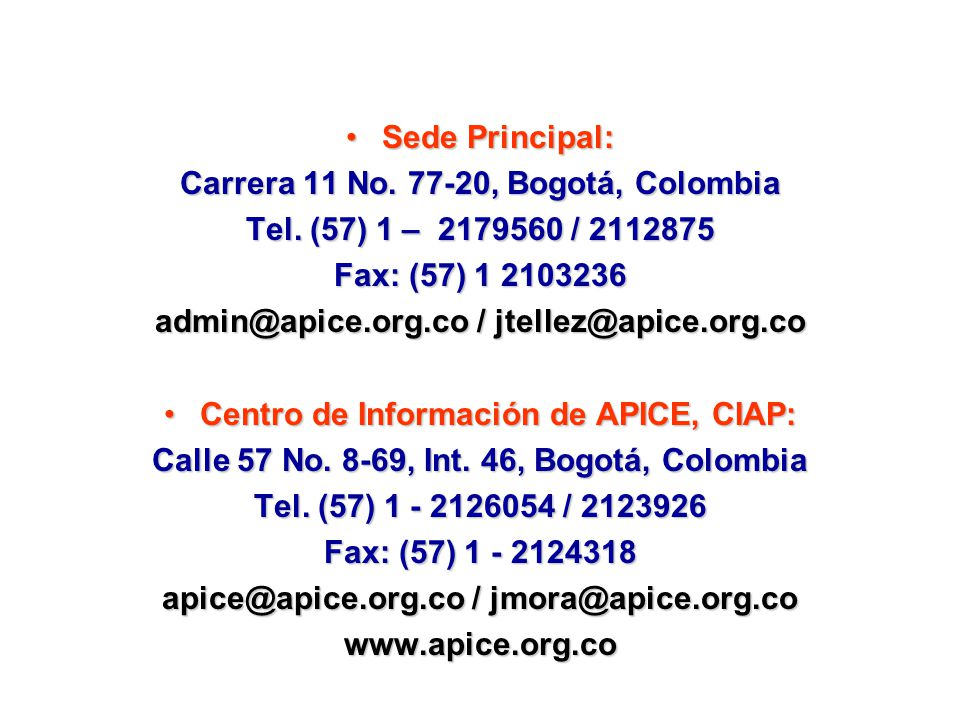 Carrera 11 No. 77-20, Bogotá, Colombia Tel. (57) 1 – 2179560 / 2112875