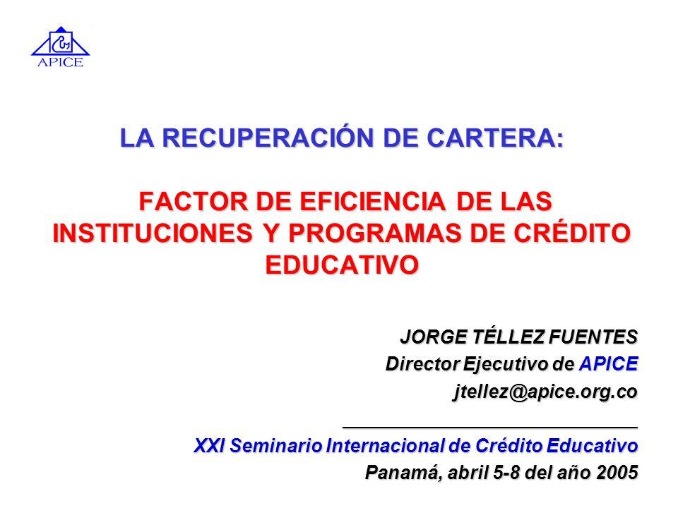 LA RECUPERACIÓN DE CARTERA: FACTOR DE EFICIENCIA DE LAS INSTITUCIONES Y PROGRAMAS DE CRÉDITO EDUCATIVO