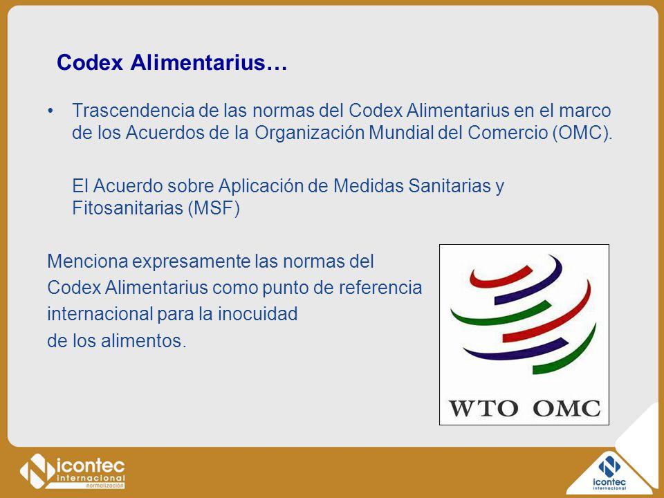 Codex Alimentarius… Trascendencia de las normas del Codex Alimentarius en el marco de los Acuerdos de la Organización Mundial del Comercio (OMC).