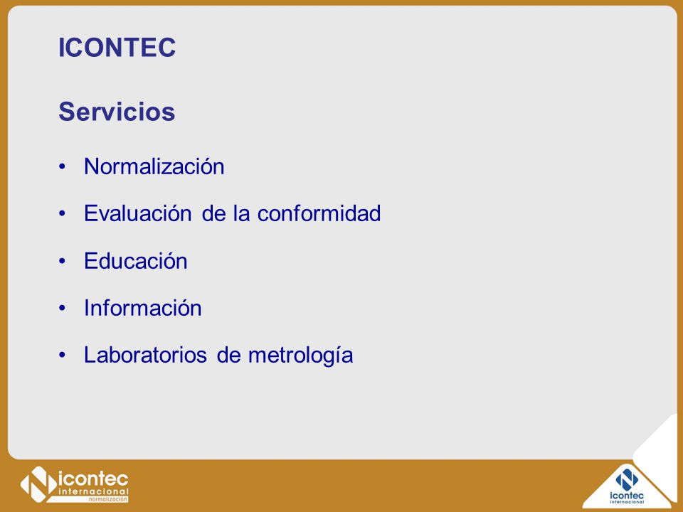ICONTEC Servicios Normalización Evaluación de la conformidad Educación