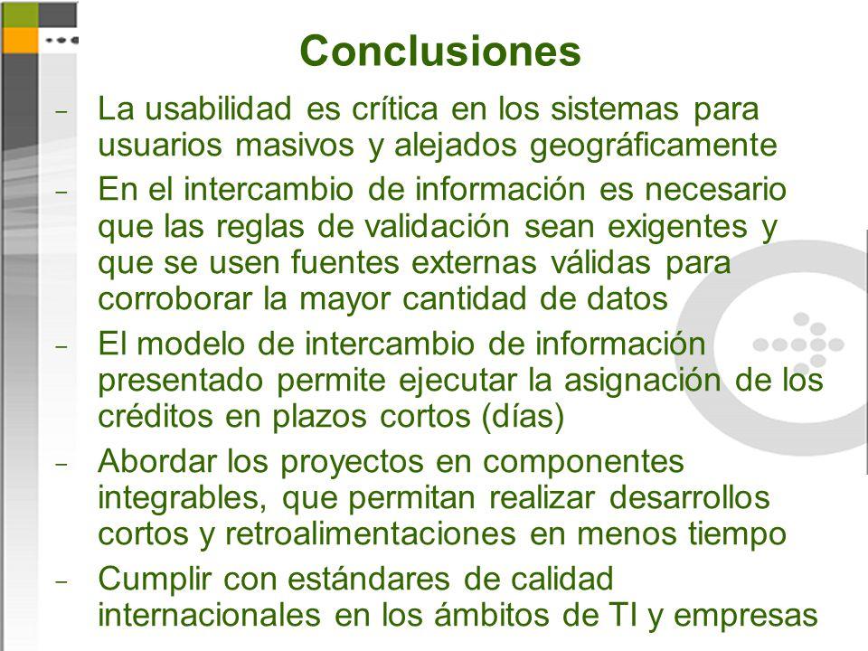 Conclusiones La usabilidad es crítica en los sistemas para usuarios masivos y alejados geográficamente.