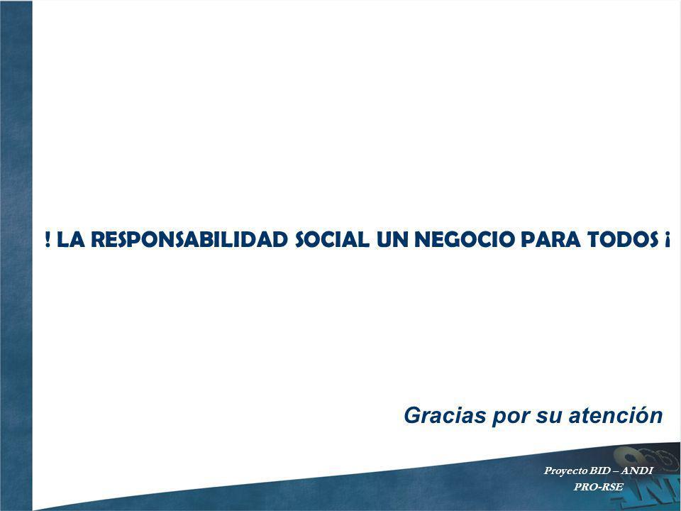 ! LA RESPONSABILIDAD SOCIAL UN NEGOCIO PARA TODOS ¡