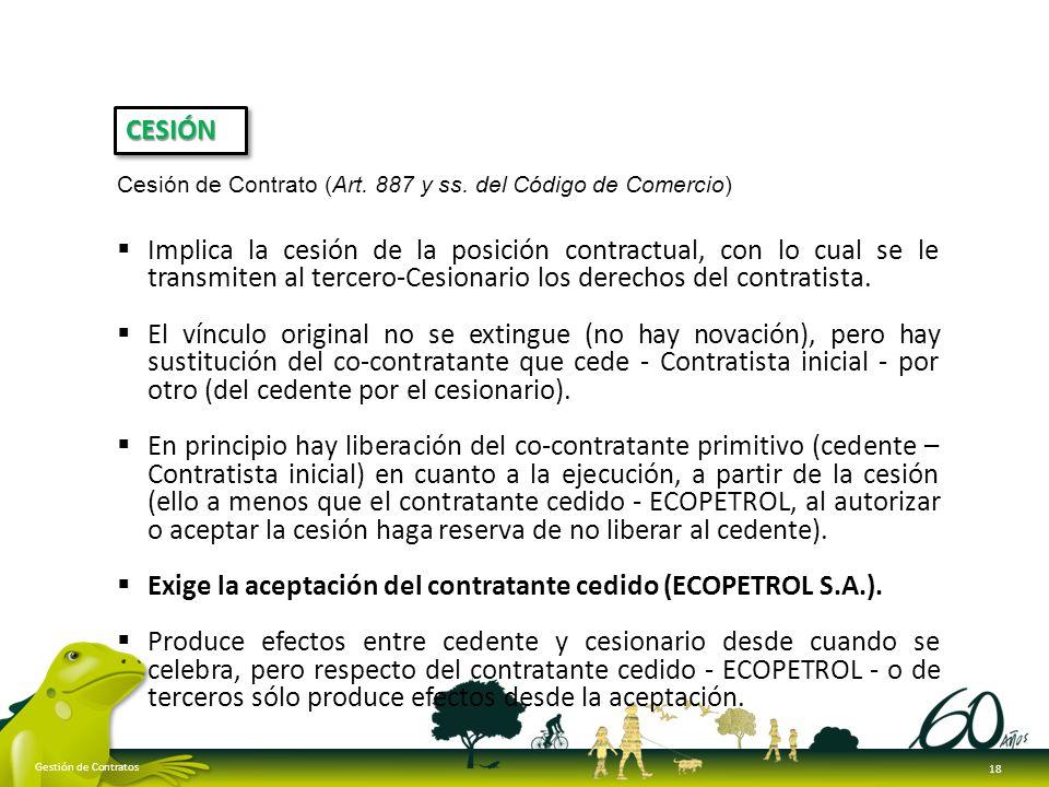 Exige la aceptación del contratante cedido (ECOPETROL S.A.).