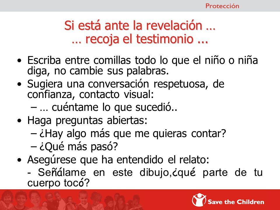 Si está ante la revelación … … recoja el testimonio ...