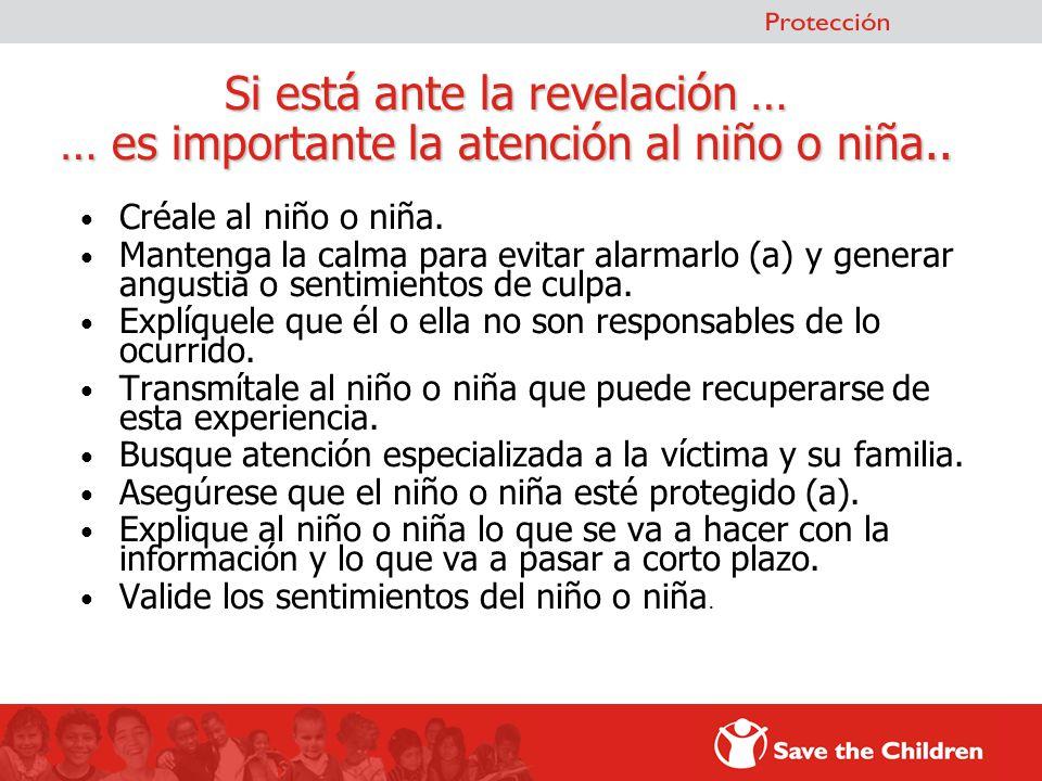 Si está ante la revelación … … es importante la atención al niño o niña..