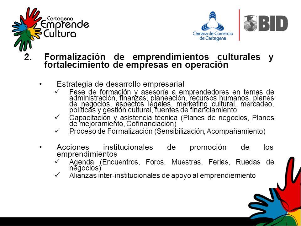 2. Formalización de emprendimientos culturales y fortalecimiento de empresas en operación