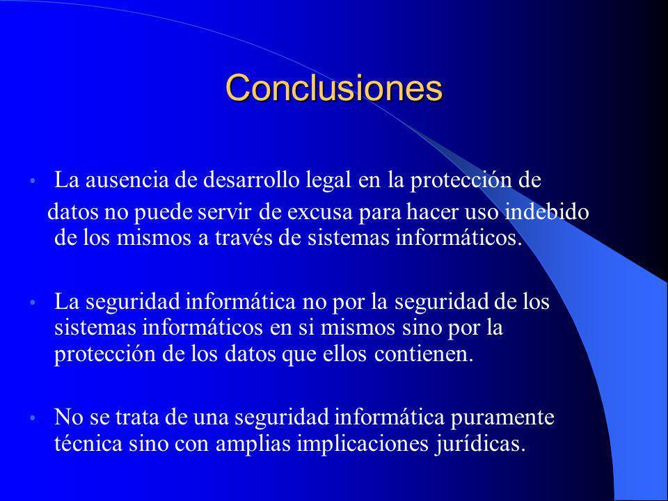 Conclusiones La ausencia de desarrollo legal en la protección de