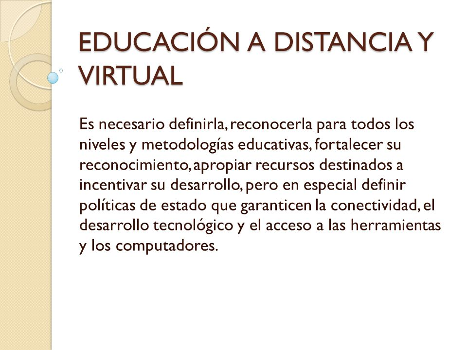 EDUCACIÓN A DISTANCIA Y VIRTUAL