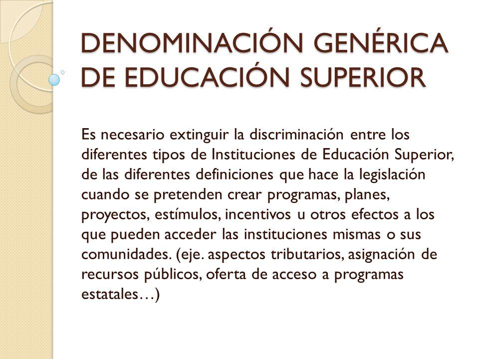 DENOMINACIÓN GENÉRICA DE EDUCACIÓN SUPERIOR