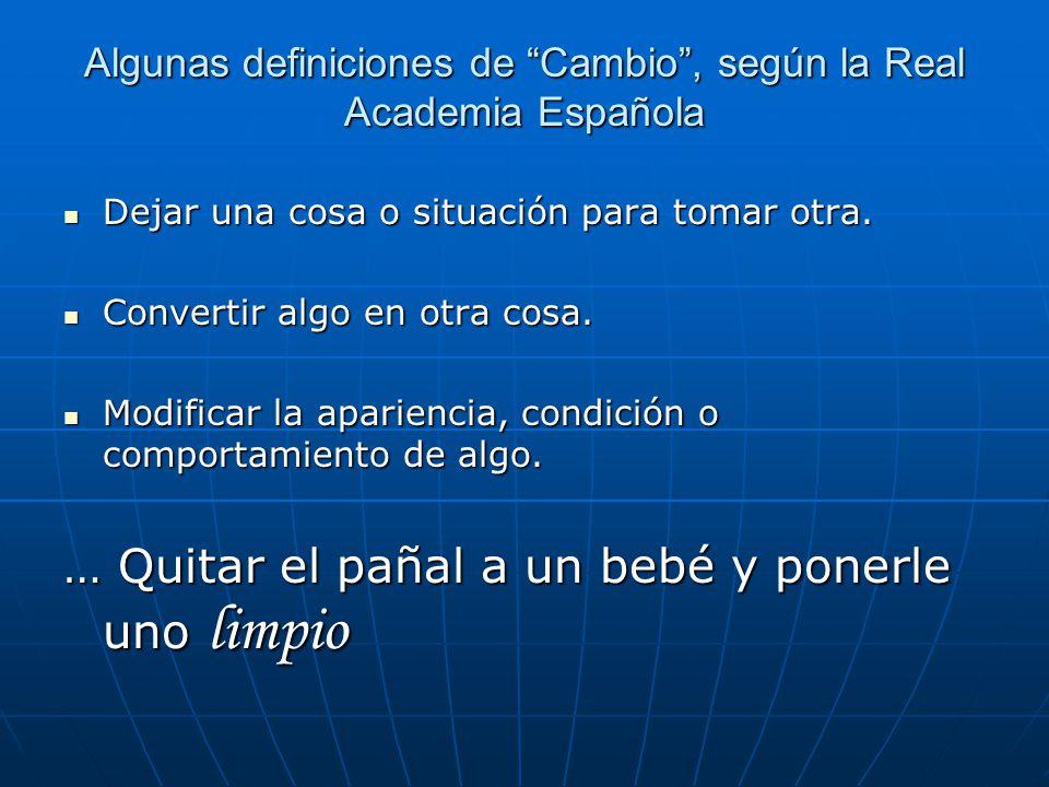 Algunas definiciones de Cambio , según la Real Academia Española