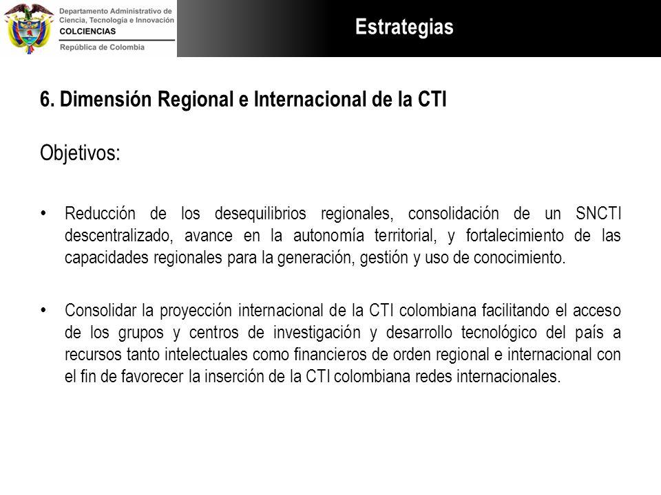 6. Dimensión Regional e Internacional de la CTI Objetivos: