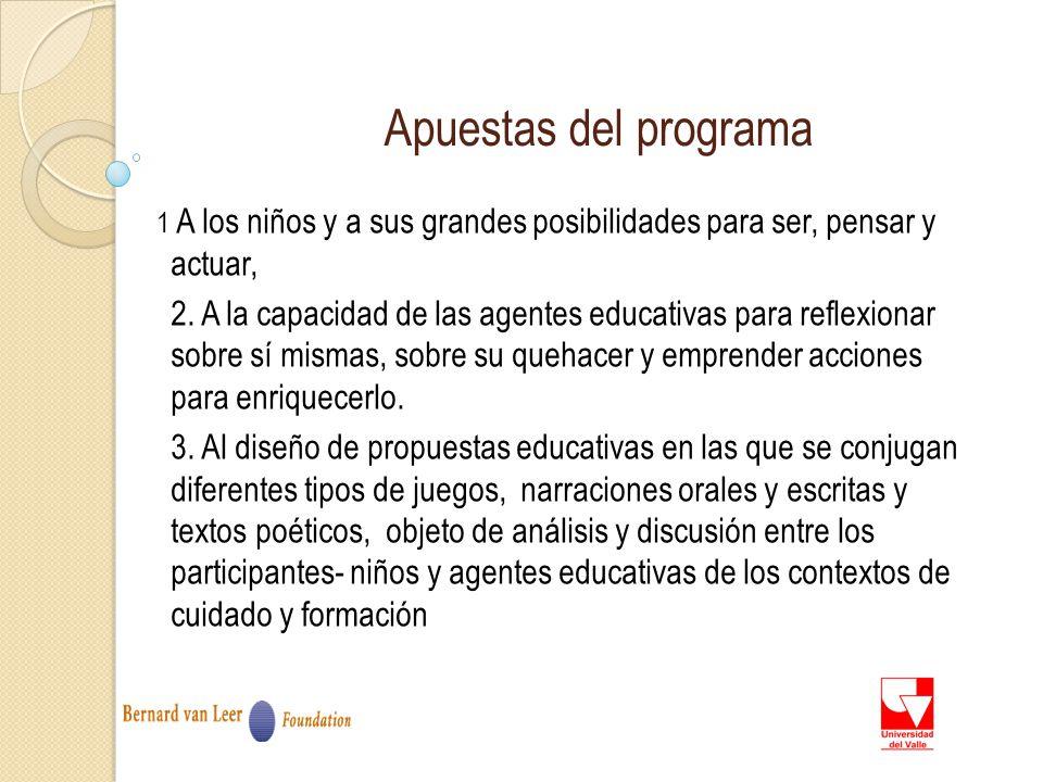 Apuestas del programa 1 A los niños y a sus grandes posibilidades para ser, pensar y actuar,