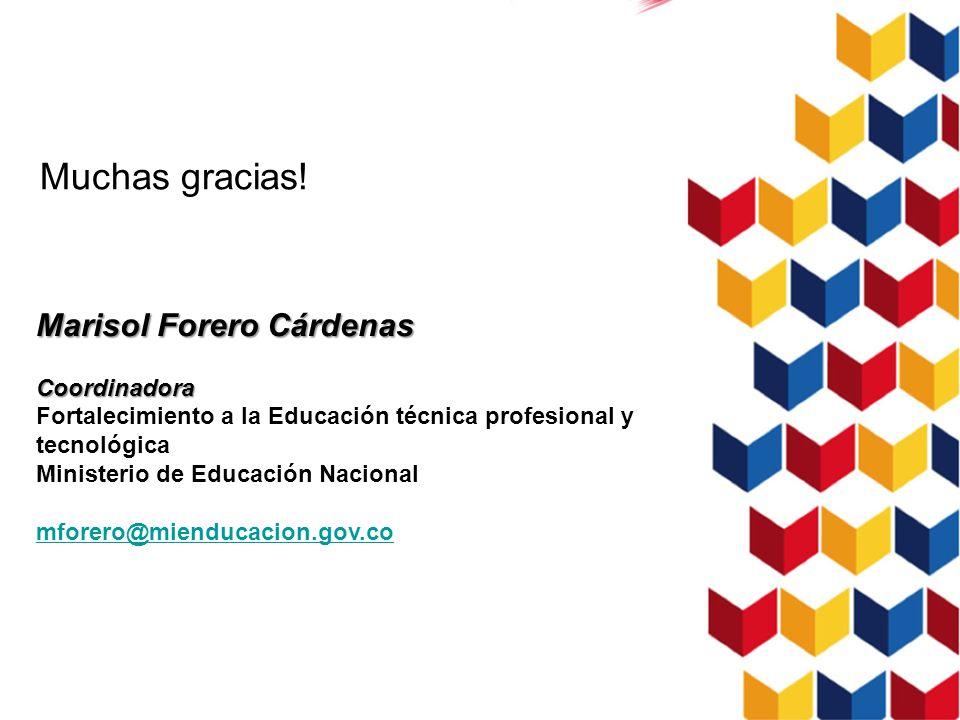 Muchas gracias! Marisol Forero Cárdenas Coordinadora
