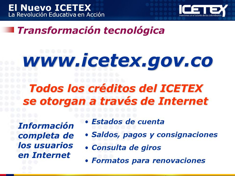 Todos los créditos del ICETEX se otorgan a través de Internet