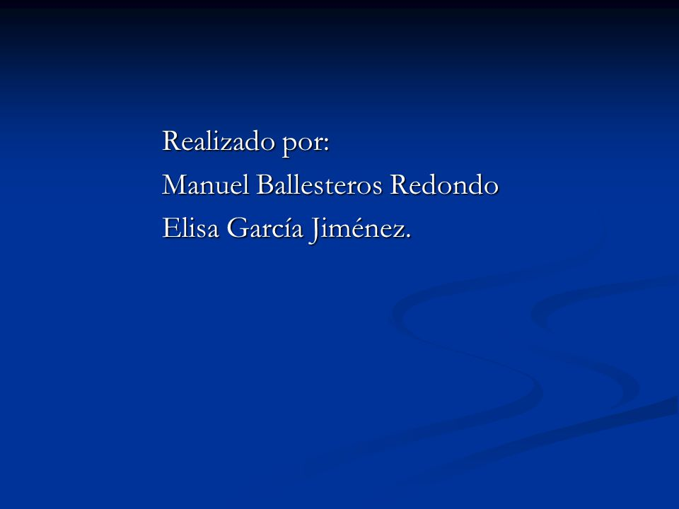 Realizado por: Manuel Ballesteros Redondo Elisa García Jiménez.