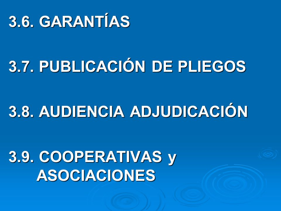 3.6. GARANTÍAS 3.7. PUBLICACIÓN DE PLIEGOS. 3.8.
