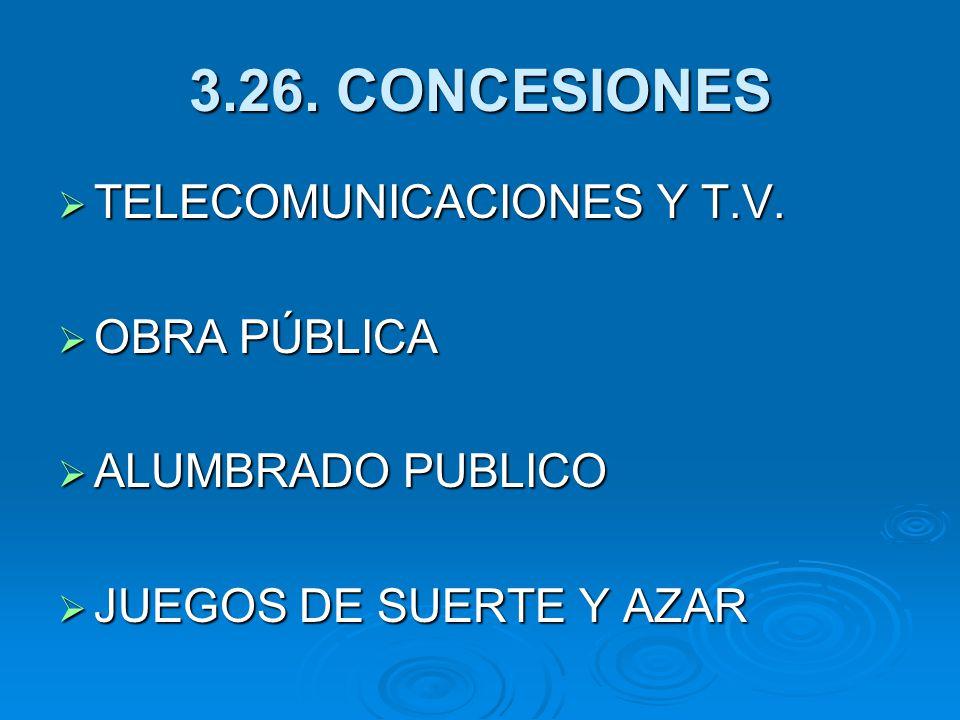 3.26. CONCESIONES TELECOMUNICACIONES Y T.V. OBRA PÚBLICA