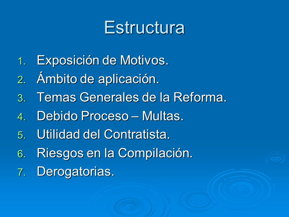 Estructura Exposición de Motivos. Ámbito de aplicación.