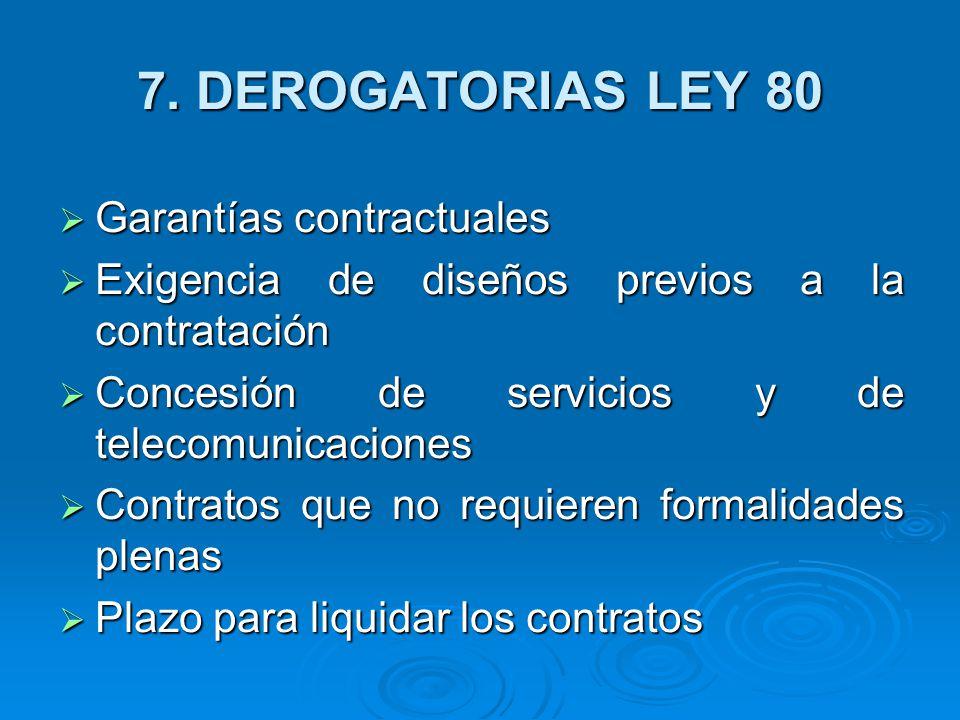 7. DEROGATORIAS LEY 80 Garantías contractuales