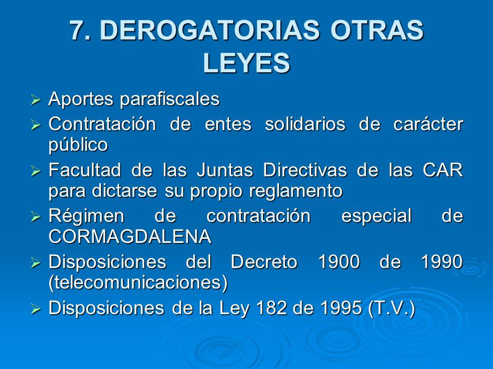 7. DEROGATORIAS OTRAS LEYES