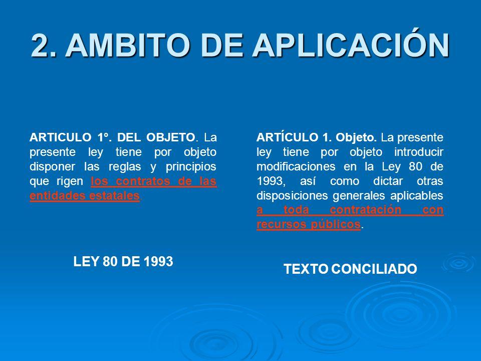 2. AMBITO DE APLICACIÓN LEY 80 DE 1993 TEXTO CONCILIADO