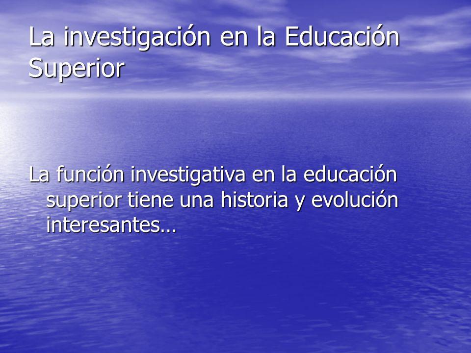 La investigación en la Educación Superior