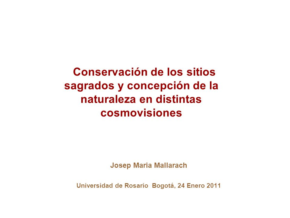 Josep Maria Mallarach Universidad de Rosario Bogotá, 24 Enero 2011