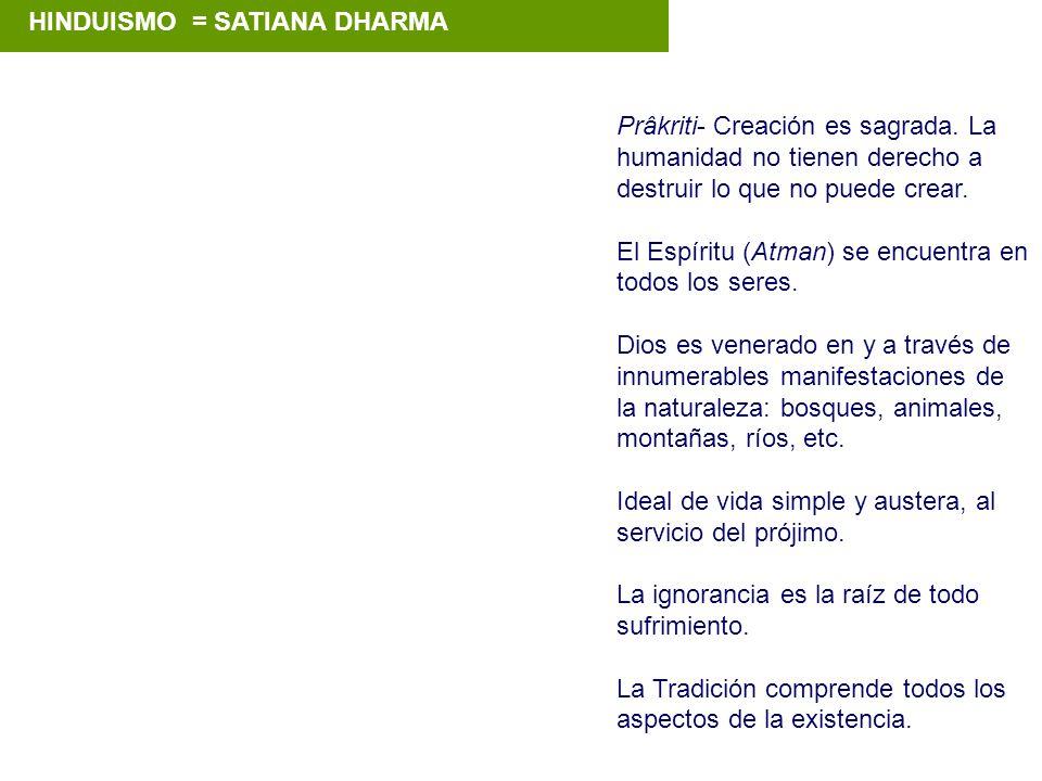 HINDUISMO = SATIANA DHARMA