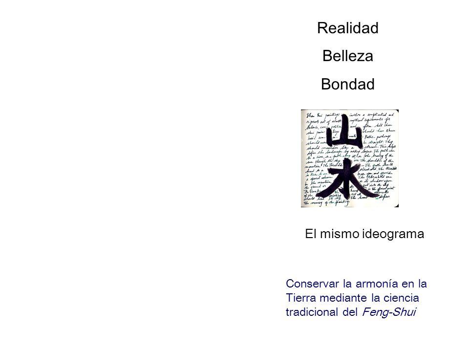 Realidad Belleza Bondad El mismo ideograma
