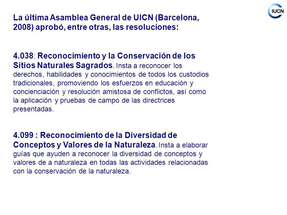 La última Asamblea General de UICN (Barcelona, 2008) aprobó, entre otras, las resoluciones: