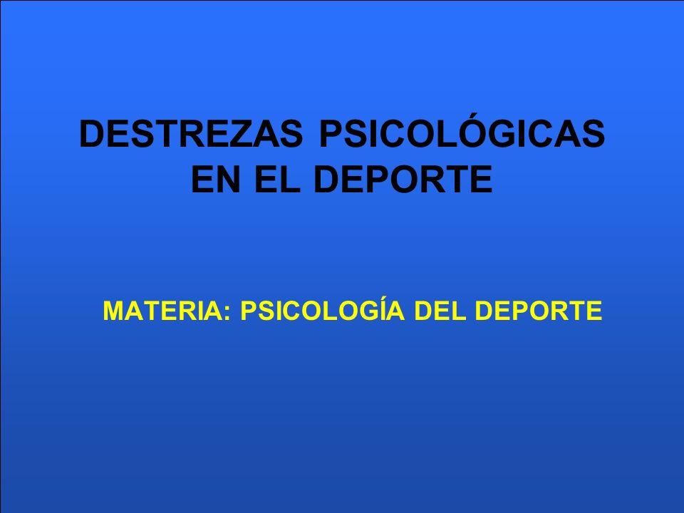 DESTREZAS PSICOLÓGICAS EN EL DEPORTE
