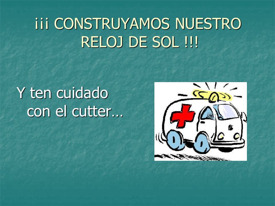 ¡¡¡ CONSTRUYAMOS NUESTRO RELOJ DE SOL !!!