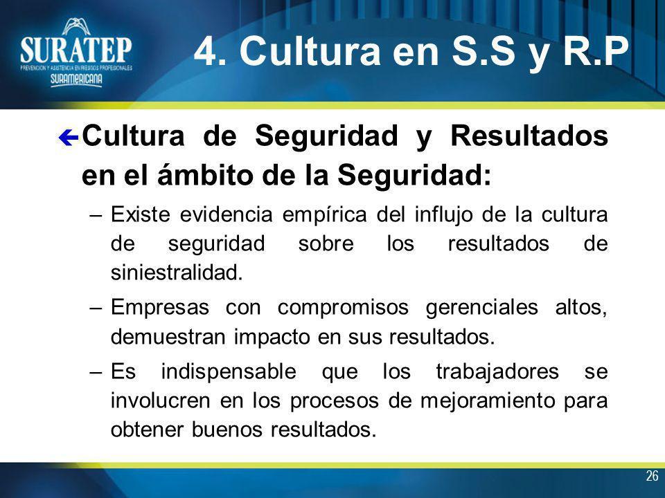 4. Cultura en S.S y R.P Cultura de Seguridad y Resultados en el ámbito de la Seguridad: