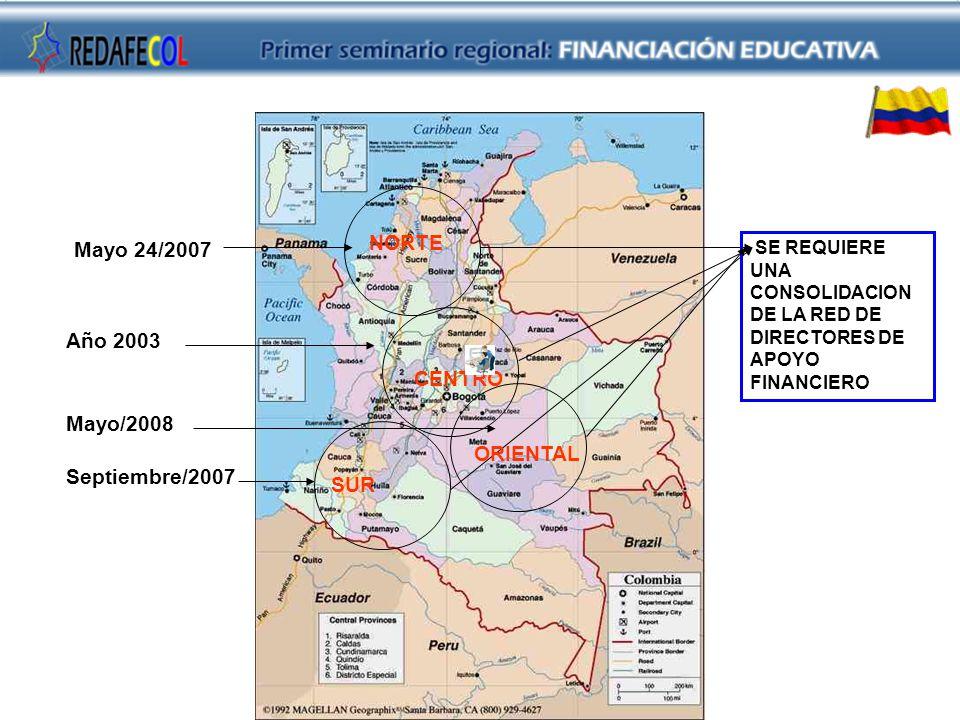 NORTE Mayo 24/2007 Año 2003 CENTRO Mayo/2008 ORIENTAL Septiembre/2007